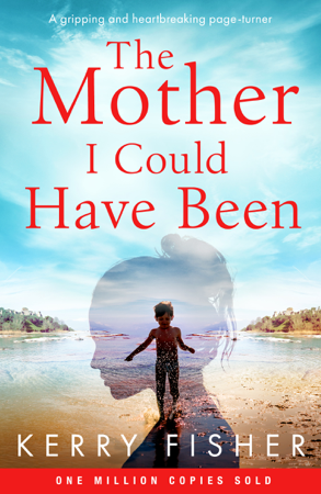 The Mother I Could Have Been - Kerry Fisher