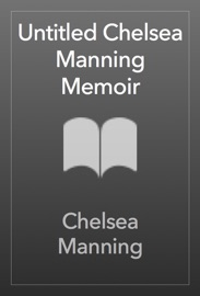Untitled Chelsea Manning Memoir