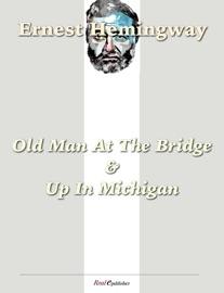 Old Man at the Bridge & Up in Michigan PDF Download