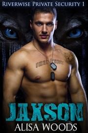 Jaxson (Riverwise Private Security 1) PDF Download