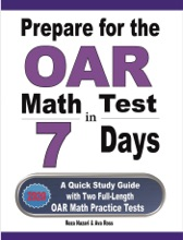 Prepare For The OAR Math Test In 7 Days: A Quick Study Guide With Two Full-Length OAR Math Practice Tests