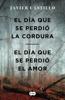 Javier Castillo - Bilogía El día que se perdió la cordura (Pack con El día que se perdió la cordura  El día que se perdió el amor) portada