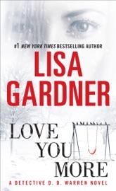Love You More - Lisa Gardner by  Lisa Gardner PDF Download