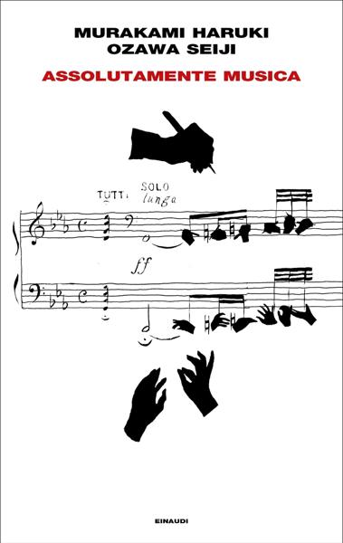 Assolutamente musica by Haruki Murakami & Ozawa Seiji