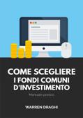Come scegliere i fondi comuni d'investimento: Manuale pratico Book Cover