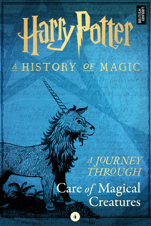 A Journey Through Care of Magical Creatures - Pottermore Publishing