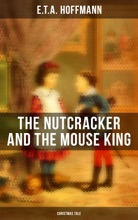The Nutcracker And The Mouse King (Christmas Tale)