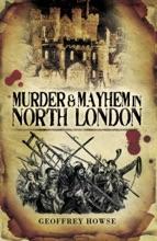 Murder & Mayhem In North London