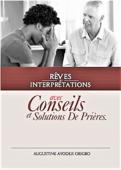 Rêves Et Interprétations Avec Conseils Et Solutions De Prières