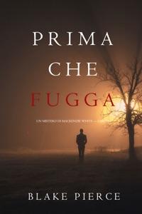 Prima Che Fugga (Un Mistero di Mackenzie White — Libro 11) Book Cover
