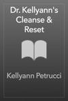 Dr Kellyanns Cleanse  Reset