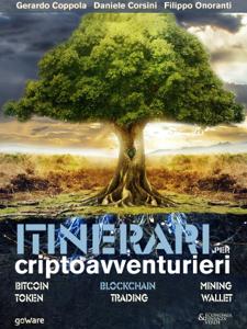 Itinerari per criptoavventurieri. Bitcoin, blockchain, mining, token, trading, wallet Copertina del libro