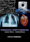 Tomografia Computadorizada: Bases Físico   Matemáticas Book Cover