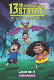 13th Street 1 Battle Of The Bad Breath Bats