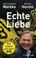 Hans-Joachim Watzke & Michael Horeni - Echte Liebe artwork