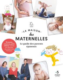 La maison des maternelles - Le guide des parents épanouis