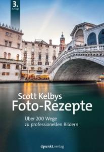 Scott Kelbys Foto-Rezepte Book Cover