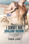 I cowboy non cavalcano unicorni