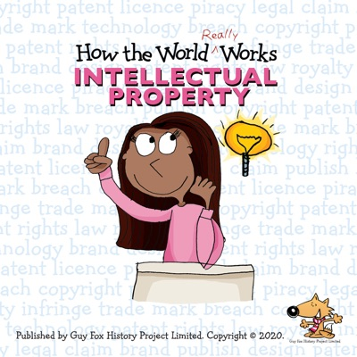 How the World REALLY Works: Intellectual Property