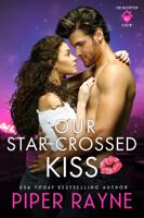 Piper Rayne - Our Star-Crossed Kiss artwork