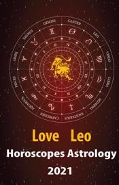 Download Leo Love Horoscope & Astrology 2021