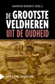 Download and Read Online De grootste veldheren uit de oudheid, 1479 v.C.-453 n.C.