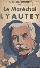 Le Maréchal Lyautey