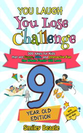 You Laugh You Lose Challenge - 9-Year-Old Edition: 300 Jokes for Kids that are Funny, Silly, and Interactive Fun the Whole Family Will Love - With Illustrations for Kids