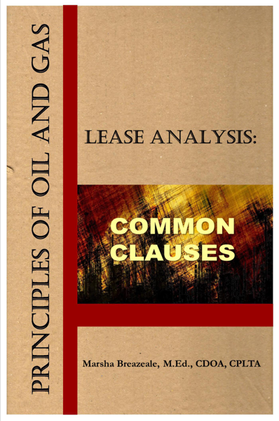 Principles of Oil and Gas Lease Analysis: Common Clauses