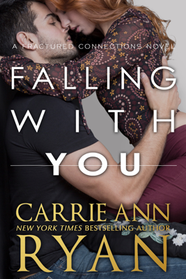 Carrie Ann Ryan - Falling With You book