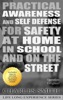 Practical Awareness And Self Defense For Home, In School, And On The Streets
