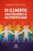 Os Elementos Caracterizadores da Multiparentalidade Book Cover