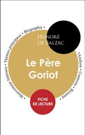 Étude intégrale : Le Père Goriot (fiche de lecture, analyse et résumé)