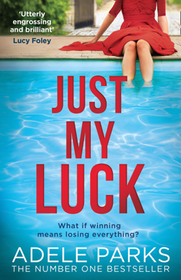 Adele Parks - Just My Luck book