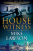 Mike Lawson - House Witness artwork