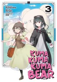Kuma Kuma Kuma Bear (Manga) Vol. 3 - Kumanano & Sergei by  Kumanano & Sergei PDF Download