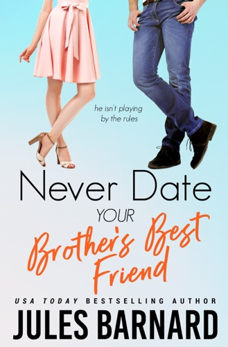 Never Date Your Brother's Best Friend E-Book Download
