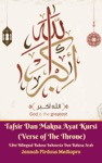 Tafsir Dan Makna Ayat Kursi Verse Of The Throne Edisi Bilingual Bahasa Indonesia Dan Bahasa Arab