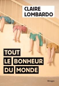 Tout le bonheur du monde par Claire Lombardo Couverture de livre
