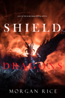 Morgan Rice - Shield of Dragons (Age of the Sorcerers—Book Seven) artwork