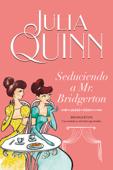 Seduciendo a Mr. Bridgerton (Bridgerton 4) Book Cover
