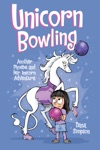 Unicorn Bowling Phoebe And Her Unicorn Series Book 9