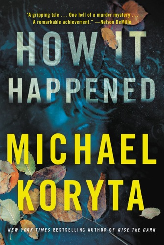 Michael Koryta - How It Happened