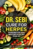 Dr Sebi Cure for Herpes  Discover How to Cure Herpes Simplex Virus with Dr. Sebi´s Alkaline Diet