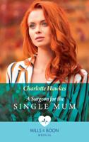 Charlotte Hawkes - A Surgeon For The Single Mum artwork