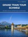 Grand Train Tour Schweiz