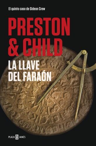 Douglas Preston & Lincoln Child - La llave del faraón (Gideon Crew 5)