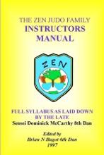 The Zen Judo Family Instructors Manual: Full Syllabus As Laid Down By The Late Sensei Dominick McCarthy 8th Dan