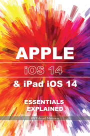 "Apple iOS14 & iPad iOS14: Essentials Explained"" Excerpt From: . ""Apple iOS14 & iPad iOS14 Essentials Explained."" iBooks."