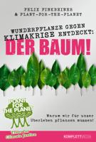 Felix Finkbeiner & Plant-for-the-Planet - Wunderpflanze gegen Klimakrise entdeckt: Der Baum! artwork